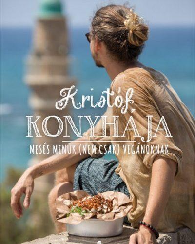Steiner Kristóf: Kristóf konyhája - Mesés menük (nem csak) vegánoknak