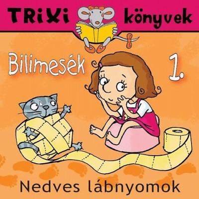 Bilimesék 1. - Nedves lábnyomok - Trixi könyvek