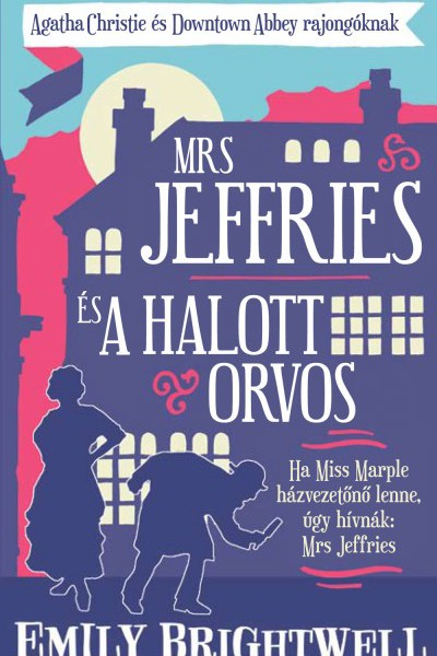 Emily Brightwell: Mrs Jeffries és a halott orvos