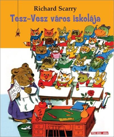 Richard Scarry: Tesz-Vesz város iskolája
