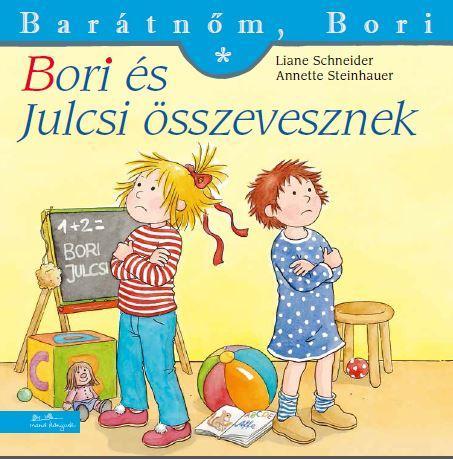 Liane Schneider - Annette Steinhauer: Bori és Julcsi összevesznek - Barátnőm, Bori