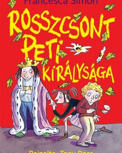 Francesca Simon: Rosszcsont Peti királysága