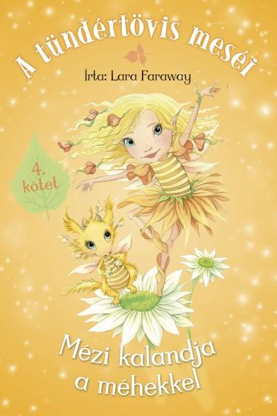 Lara Faraway: A tündértövis meséi – Mézi kalandja a méhekkel