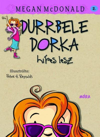 Megan Mcdonald: Durrbele Dorka híres lesz