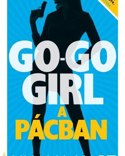 Liliana Hart: Go-go girl a pácban - Go-go girl sorozat 4.