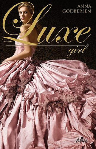 Anne Godbersen: Luxe girl