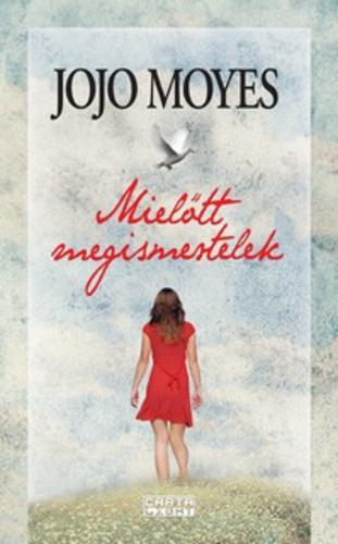 Jojo Moyes: Mielőtt megismertelek