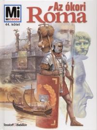 Ernst Künzl: Az ókori Róma   – Mi micsoda 44.