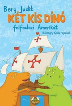 Berg Judit: Két kis dínó felfedezi Amerikát