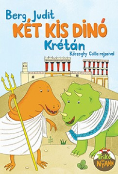 Berg Judit: Két kis dinó Krétán