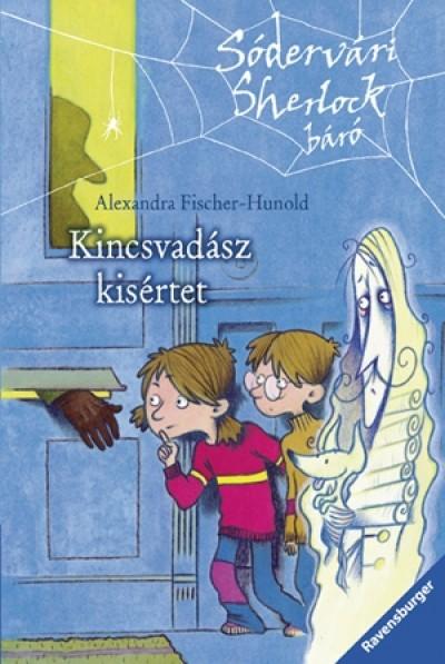 Alexandra Fischer-Hunold: Kincsvadász kísértet  – SÓDERVÁRI SHERLOCK BÁRÓ 1.