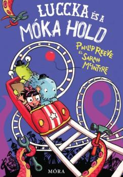 Philip Reeve: Luccka és a Móka Hold - Káprázatos kalandok 4.