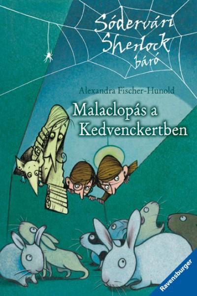 Alexandra Fischer-Hunold: Malaclopás a Kedvenckertben  – SÓDERVÁRI SHERLOCK BÁRÓ 4. KÖTET