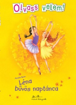 Amelie Benn: Léna bűvös naptánca - Olvass velem!