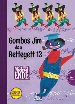 Michael Ende: Gombos Jim és a Rettegett 13