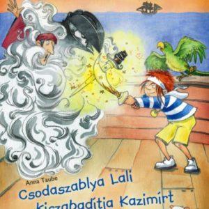 Anna Taube: Csodaszablya Lali kiszabadítja Kazimírt