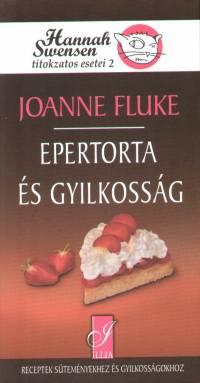 Joanne Fluke: Epertorta és gyilkosság - Hannah Swensen titokzatos esetei 2.