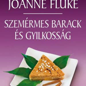 Joanne Fluke: Szemérmes barack és gyilkosság - Hannah Swensen titokzatos esetei 7.