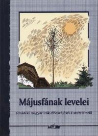 Májusfának levelei - Felvidéki magyar írók elbeszélései a szerelemről