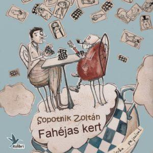 Sopotnik Zoltán: Fahéjas kert - Nagyapa és Lassú báró
