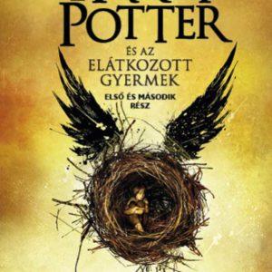 J. K. Rowling - Jack Thorne - John Tiffany: Harry Potter és az elátkozott gyermek - Első és második rész