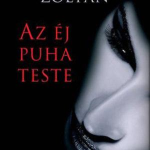 Böszörményi Zoltán: Az éj puha teste
