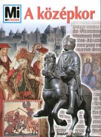 Hans Peter Von Peschke: A középkor - Mi micsoda 90.