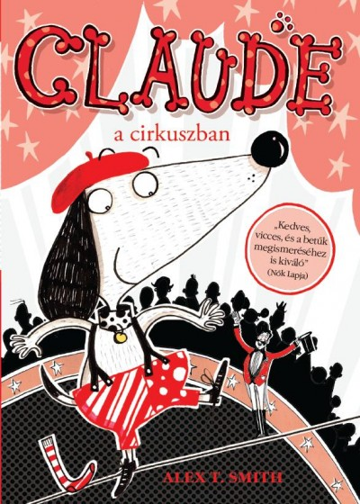 Alex T. Smith: Claude a cirkuszban