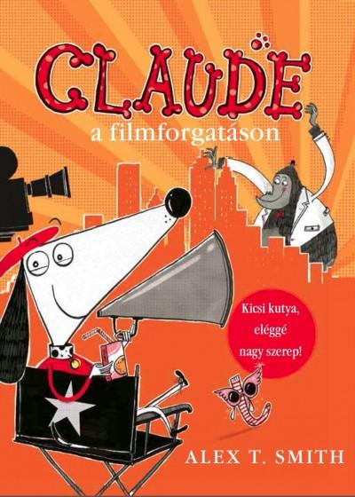 Alex T. Smith: Claude a filmforgatáson