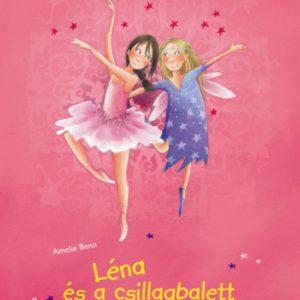 Amelie Benn: Léna és a csillagbalett