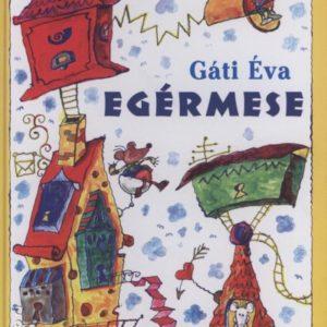 Gáti Éva: Egérmese