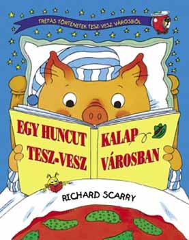 Richard Scarry: Egy huncut kalap Tesz-Vesz Városban