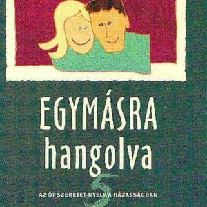 Gary Chapman: Egymásra hangolva - Öt szeretet-nyelv a házasságban