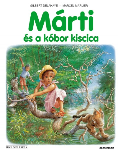 Gilbert Delahaye - Marcel Marlier: Márti és a kóbor kiscica