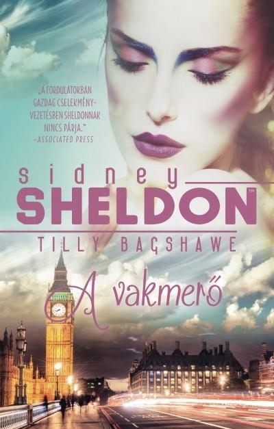 Tilly Bagshawe - Sidney Sheldon: A vakmerő