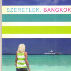 Fejős Éva: Szeretlek, Bangkok - 2012