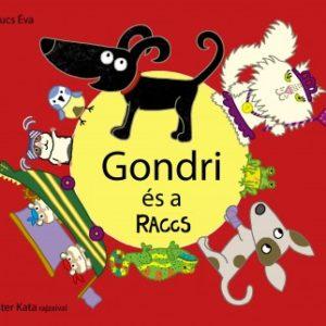 Babucs Éva: Gondri és a Raccs - A Gondri sorozat 3. kötete