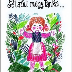 Móra Ferenc: Sétálni megy Panka...